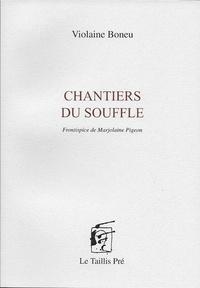 Violaine Boneu - Chantiers du souffle.