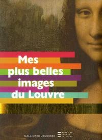 Violaine Bouvet-Lanselle et Fanny Meurisse - Mes plus belles images du Louvre.