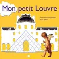 Violaine Bouvet-Lanselle et Marie Sellier - Mon petit Louvre.