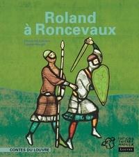 Violaine Bouvet-Lanselle et Louise Heugel - Roland à Roncevaux.