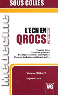 Violaine Caillaux - L'ECN en QROCS par spécialité.
