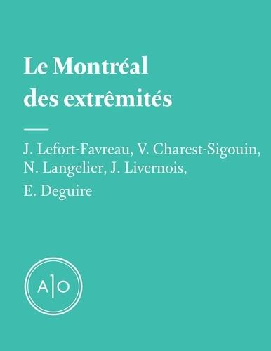 Violaine Charest-Sigouin et Nicolas Langelier - Le Montréal des extrémités.