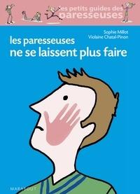 Violaine Chatal et Sophie Millot - Les paresseuses ne se laissent plus faire.