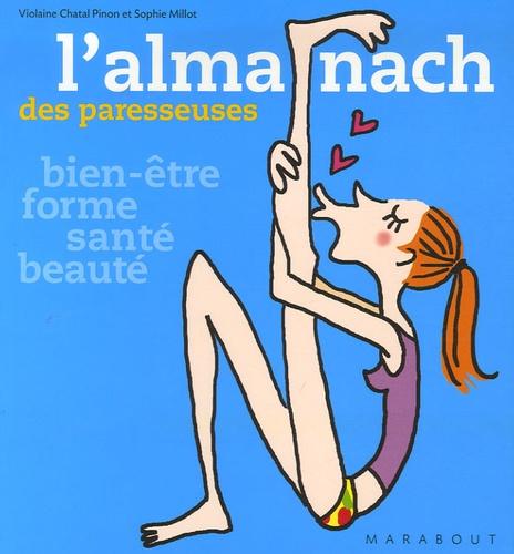 Violaine Chatal Pinon et Sophie Millot - L'almanach des paresseuses.