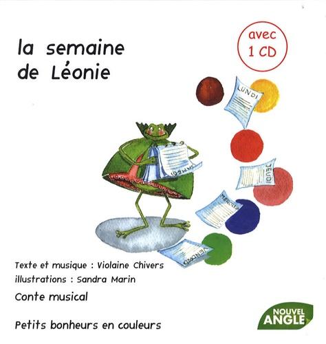 Violaine Chivers et Sandra Marin - La semaine de Léonie. 1 CD audio