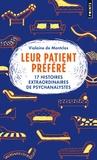 Violaine de Montclos - Leur patient préféré - 17 histoires extraordinaires de psychanalystes.