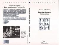 Violaine de Nuchèze - Sous les discours, l'interaction.