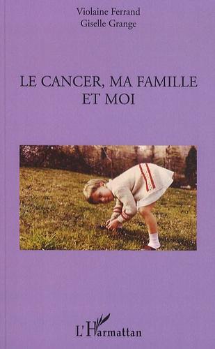 Violaine Ferrand - Le cancer, ma famille et moi.