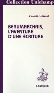 Violaine Géraud - Beaumarchais, l'aventure d'une écriture.