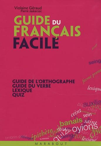 Violaine Géraud - Le guide du Français facile.