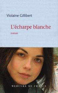 Violaine Gillibert - L'écharpe blanche.