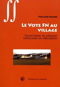 Violaine Girard - Le vote FN au village - Trajectoires de ménages populaires du périurbain.