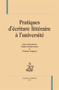 Violaine Houdart-Merot et Christine Mongenot - Pratiques d'écriture littéraire à l'université.