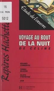 Violaine Houdart-Merot - Voyage au bout de la nuit, de Céline - Étude de l'œuvre.