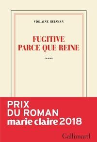 Fugitive parce que reine - Violaine Huisman - Format ePub - 9782072765650 - 13,99 €