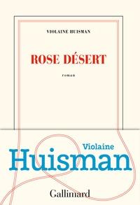 Ebook pour le téléchargement gratuit gk Rose désert (French Edition) par Violaine Huisman 9782072853753 CHM iBook PDF