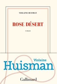 Violaine Huisman - Rose désert.