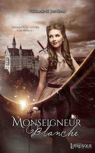 Violaine Janeau - Monseigneur Blanche.