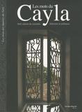 Violaine Laveaux - Les mots du Cayla - Petit cabinet de curiosités littéraires et poétiques.