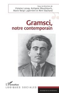 Violaine Lemay et Antigone Mouchtouris - Gramsci, notre contemporain.