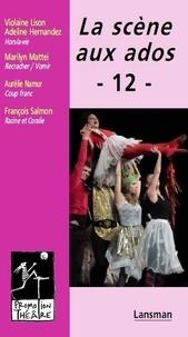 Violaine Lison et Adeline Hernandez - La scène aux ados - Tome 12.