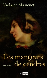Violaine Massenet - Les mangeurs de cendres.