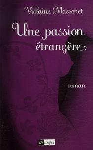 Violaine Massenet - Une passion étrangère.