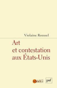 Violaine Roussel - Art et contestation aux Etats-Unis.