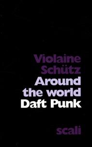 Violaine Schütz - Daft Punk - Around the World.