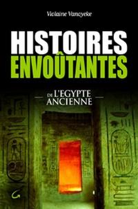 Violaine Vanoyeke - Histoires envoûtantes de l'Egypte ancienne.