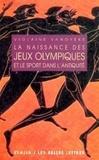 Violaine Vanoyeke - La naissance des Jeux Olympiques et le sport dans l'Antiquité.