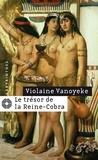 Violaine Vanoyeke - Le trésor de la Reine-Cobra.