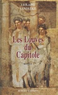 Violaine Vanoyeke - Les Louves du Capitole.