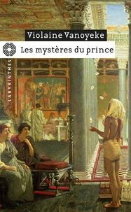 Violaine Vanoyeke - Les mystères du prince - Une enquête d'Alexandros l'Egyptien.