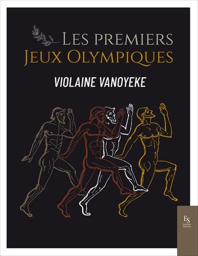 Violaine Vanoyeke - Les premiers Jeux olympiques.