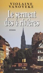 Violaine Vanoyeke - Les Schuller Tome 2 : Le serment des 4 rivières.
