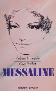 Violaine Vanoyeke et Guy Rachet - Messaline.