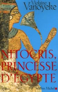 Violaine Vanoyeke - Nitocris, princesse d'Egypte.