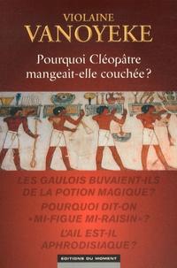 Pourquoi Cléopâtre mangeait-elle couchée ?.pdf