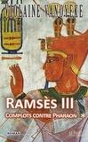 Violaine Vanoyeke - Ramsès III Tome 1 : Complots contre Pharaon.