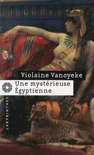 Une mystérieuse égyptienne. Les enquêtes d'Alexandros l'Egyptien