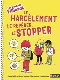Violène Riefolo et Chantal Rojzman - Le harcèlement : le repérer, le stopper.