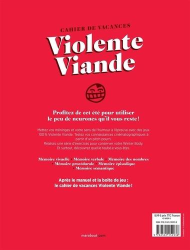 Cahier de vacances Violente Viande. + de 100 jeux pour les pauvres et les riches qui s'ennuient