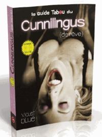 Violet Blue - Le guide tabou du cunnilingus (de rêve).