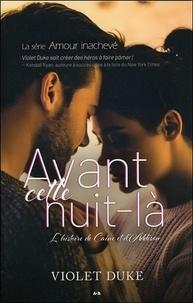 Violet Duke - Amour inachevé - L'histoire de Caine et d'Addison Tome 2 : Avant cette nuit-là.