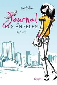 Violet Fontaine et Anne-Sophie Jouhanneau - Journal de Los Angeles Tome 1 : .