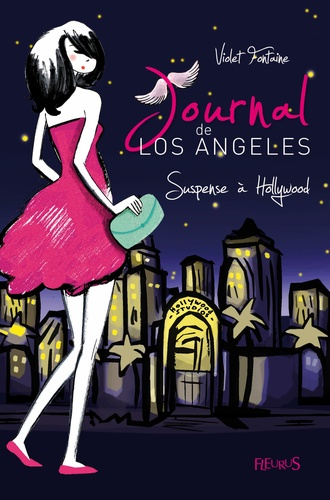 Violet Fontaine - Journal de Los Angeles Tome 2 : Suspense à Hollywood.