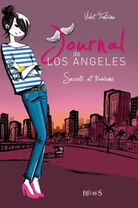 Violet Fontaine - Journal de Los Angeles Tome 3 : Secrets et trahisons.