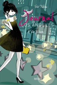Violet Fontaine - Journal de Los Angeles Tome 4 : A star is born.