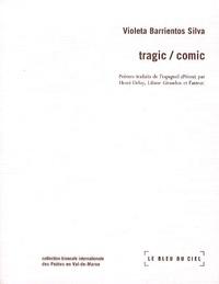 Violeta Barientos Silva - Tragic / comic.